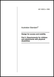 AS 1428.3-1992  Design for access and mobility - Requirements for children and adolescents with physical disabilities