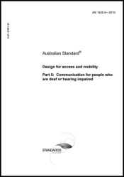 AS 1428.5-2010  Design for access and mobility - Communication for people who are deaf or hearing impaired