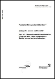 ASNZS 1428.4.12009  Design for access and mobility - Means to assist the orientation of people with vision impairment - Tactile ground surface indicators