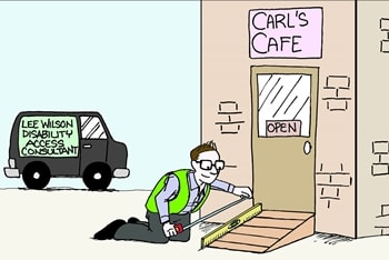 Cartoon of Disability Access Consultant inspecting the wheelchair ramp arriving at Carls Cafe 350.jpg